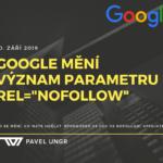 Google změnil význam parametru nofollow, co to znamená pro SEO?