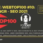 Podcast: WebTop100 #10: Pavel Ungr – vývoj SEO nejen v Česku